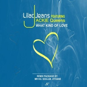 Lilac Jeans, Jackie Queens – What Kind Of Love Remix