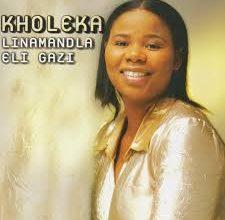 Kholeka – Linamandala Eli Gazi
