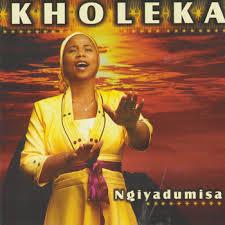 Kholeka – Ngiyadumisa