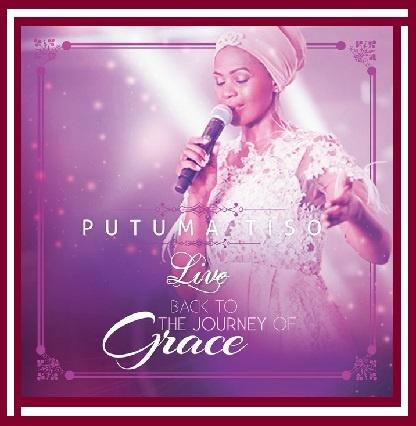 Putuma Tiso – Back to the Journey of Grace